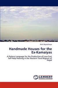 Handmade Houses for the Ex-Kamaiyas