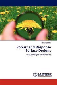 Robust and Response Surface Designs