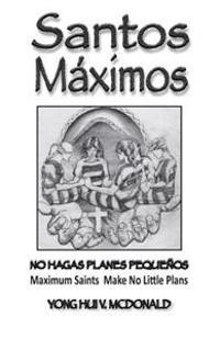 Santos Maximos: Make No Little Plans
