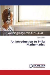 An Introduction to Phila Mathematics