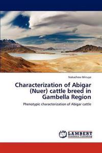 Characterization of Abigar (Nuer) Cattle Breed in Gambella Region