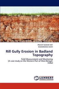 Rill Gully Erosion in Badland Topography