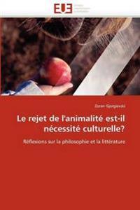 Le Rejet de l''animalit� Est-Il N�cessit� Culturelle?