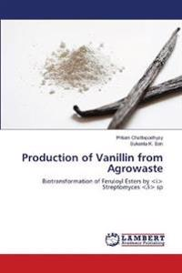 Production of Vanillin from Agrowaste