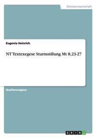 NT Textexegese Sturmstillung MT 8,23-27