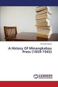 A History of Minangkabau Press (1859-1945)