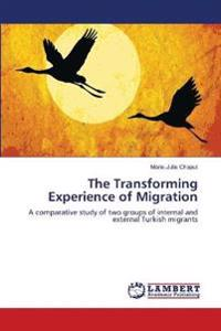 The Transforming Experience of Migration