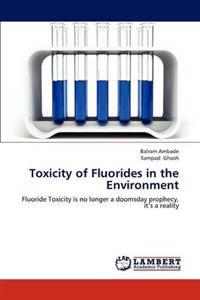 Toxicity of Fluorides in the Environment