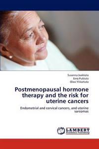 Postmenopausal Hormone Therapy and the Risk for Uterine Cancers