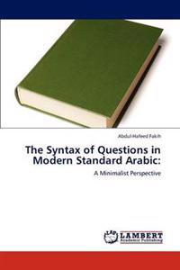 The Syntax of Questions in Modern Standard Arabic
