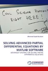 Solving Advanced Partial Differential Equations by MATLAB Software