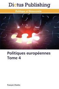 Politiques Europ�ennes Tome 4