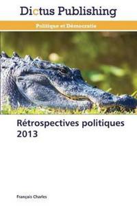 R�trospectives Politiques 2013