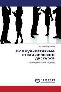 Kommunikativnye Stili Delovogo Diskursa