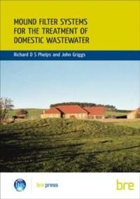 Mound Filter Systems for the Treatment of Domestic Waste Water