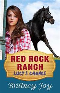 Red Rock Ranch: Lucy's Chance