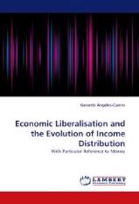 Economic Liberalisation and the Evolution of Income Distribution