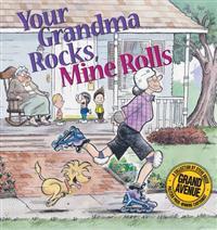 Your Grandma Rocks, Mine Rolls: A Grand Avenue Collection