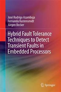 Hybrid Fault Tolerance Techniques to Detect Transient Faults in Embedded Processors