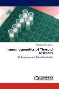 Immunogenetics of Thyroid Diseases