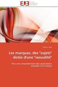 """Les Marques, Des """"sujets"""" Dot�s d'Une """"sexualit�"""""""