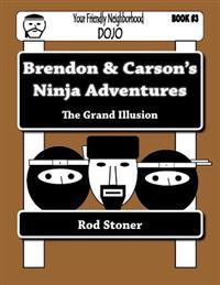 Brendon & Carson's Ninja Adventures: The Grand Illusion