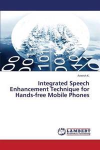 Integrated Speech Enhancement Technique for Hands-Free Mobile Phones