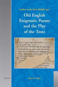 Old English Enigmatic Poems And the Play of the Texts