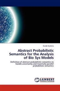 Abstract Probabilistic Semantics for the Analysis of Bio Sys Models