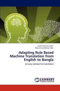 Adapting Rule Based Machine Translation from English to Bangla