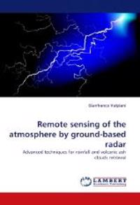 Remote Sensing of the Atmosphere by Ground-Based Radar
