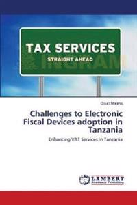 Challenges to Electronic Fiscal Devices Adoption in Tanzania