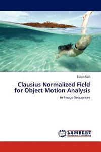 Clausius Normalized Field for Object Motion Analysis