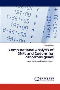 Computational Analysis of Snps and Codons for Cancerous Genes