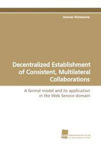 Decentralized Establishment of Consistent, Multilateral Collaborations
