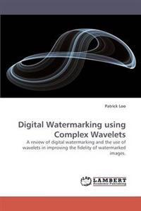 Digital Watermarking Using Complex Wavelets