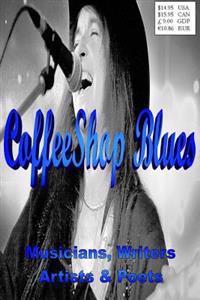 Coffeeshop Blues: Writers Musicians Poets & Artists