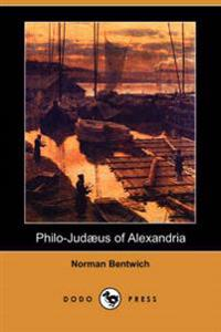 Philo-Judaeus of Alexandria (Dodo Press)