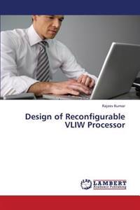 Design of Reconfigurable Vliw Processor