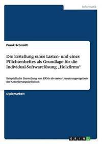 """Die Erstellung Eines Lasten- Und Eines Pflichtenheftes ALS Grundlage Fur Die Individual-Softwarelosung """"Holzfirma"""