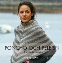 Poncho och pelerin : 14 stickade och virkade modeller