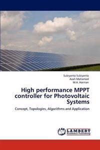 High Performance Mppt Controller for Photovoltaic Systems