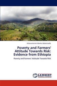 Poverty and Farmers' Attitude Towards Risk