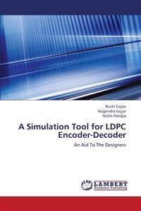 A Simulation Tool for Ldpc Encoder-Decoder