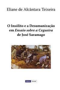"""O Insolito E a Desumanizacao Em """"Ensaio Sobre a Cegueira"""" de Jose Saramago"""