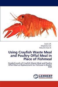 Using Crayfish Waste Meal and Poultry Offal Meal in Place of Fishmeal
