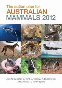 The Action Plan for Australian Mammals 2012