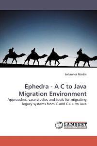 Ephedra - A C to Java Migration Environment