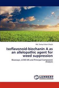 Isoflavonoid-Biochanin a as an Allelopathic Agent for Weed Suppression