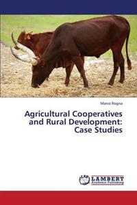 Agricultural Cooperatives and Rural Development